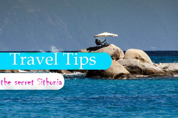 Travel tips and secrets of Sithonia Halkidiki